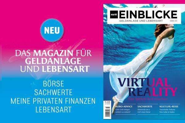 marktEINBLICKE – Das Magazin für Geldanlage und Lebensart.